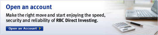 Open an account. Make the right move and start enjoying the speed, security and reliability of RBC Direct Investing.