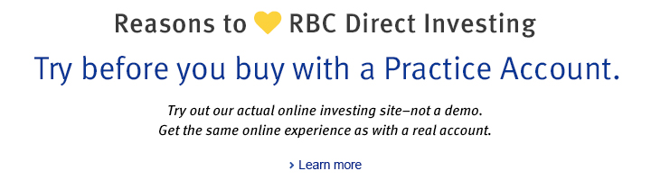 Reasons to love RBC Direct Investing  Try before you buy.