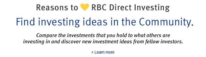 Reasons to love RBC Direct Investing  Find investing ideas in the Community.