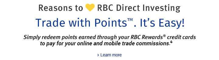 Reasons to love RBC Direct Investing Trade with Points™. It's Easy!